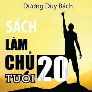 Làm Chủ tuổi 20 -Dương Duy Bách ( kèm chữ kí tác giả ) của hanhatbang tại Phủ Lý, Thành Phố Phủ Lý, Hà Nam - 1477842