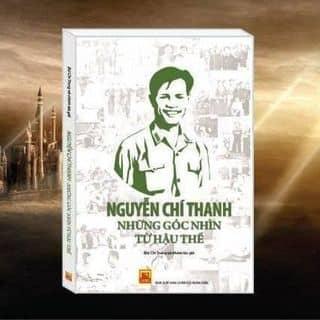 Nguyễn Chí Thanh - Những góc nhìn từ hậu thế của lehuong455 tại Hồ Chí Minh - 3899863